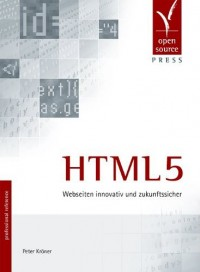 HTML5. Webseiten innovativ und zukunftssicher